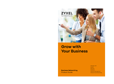 Zyxel Business Networking Product Guide